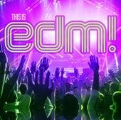 This Is EDM! von Various Artists
