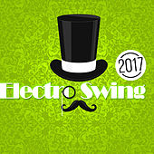 Electro Swing 2017 von Various Artists