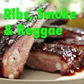 Ribs, Smoke & Reggae by Various Artists