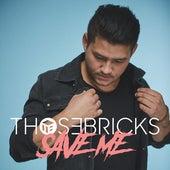 Save Me by Thosebricks