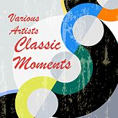 Classic Moments by Various Artists