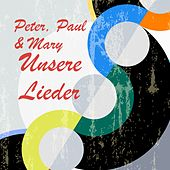 Unsere Lieder de Peter, Paul and Mary