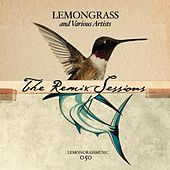 The Lemongrass Remix Sessions by Various Artists