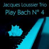 Jacques Loussier Trio: Play Bach N° 4 de Jacques Loussier
