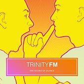 The Sound of Silence by Trinity FM