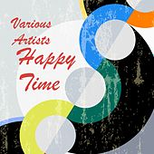 Happy Time by Various Artists