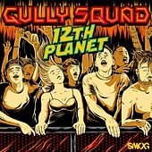 Gully Squad de 12th Planet
