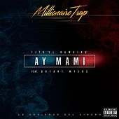 Ay Mami (feat. Bryant Myers) de Tito