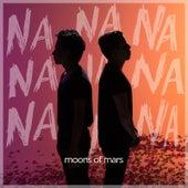 Na Na Na by Moons of Mars