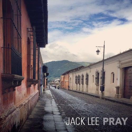 Pray by Jack Lee