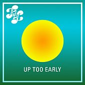 Up Too Early EP by Various Artists