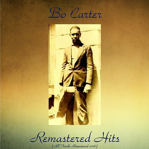 Remastered Hits (All Tracks Remastered 2016) by Bo Carter