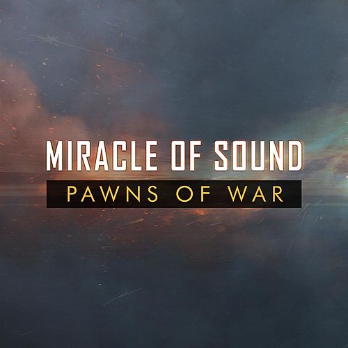 Pawns of War by Miracle Of Sound