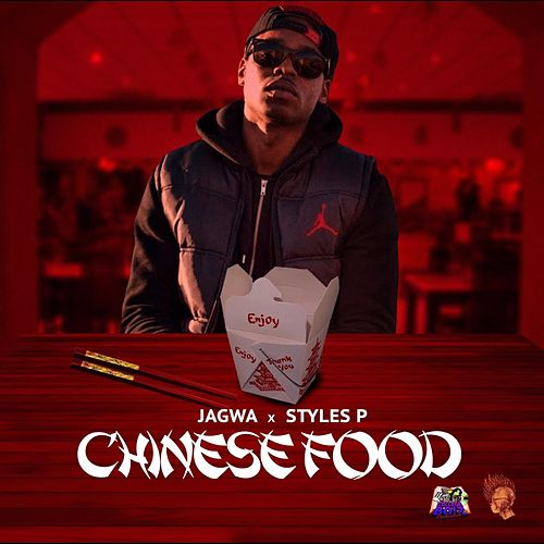 Chinese Food (Remix) [feat. Styles P] von J.A.G.W.A.