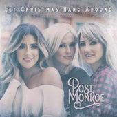 Let Christmas Hang Around by Post Monroe