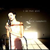 I Am That Girl by Kate Campbell