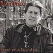 Based On A True Story by Alan Price