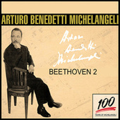 The Art of Arturo Benedetti Michelangeli: Beethoven 2 by Arturo Benedetti Michelangeli