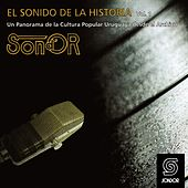 El Sonido de la Historia Sond´ Or Vol.1 (Un Panorama de la Cultura Popular Uruguaya Desde el Archivo) by Various Artists
