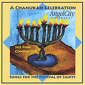 A Chanukah Celebration - Songs for the Festival of Lights von Angel City Chorale