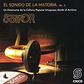 El Sonido de la Historia Sond´ Or Vol.3 (Un Panorama de la Cultura Popular Uruguaya Desde el Archivo) by Various Artists