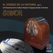 El Sonido de la Historia Sond´ Or Vol.2 (Un Panorama de la Cultura Popular Uruguaya Desde el Archivo) by Various Artists