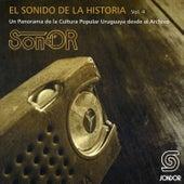 El Sonido de la Historia Sond´ Or Vol.4 (Un Panorama de la Cultura Popular Uruguaya Desde el Archivo) de Various Artists