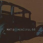 Merciful 66 by Mat D.