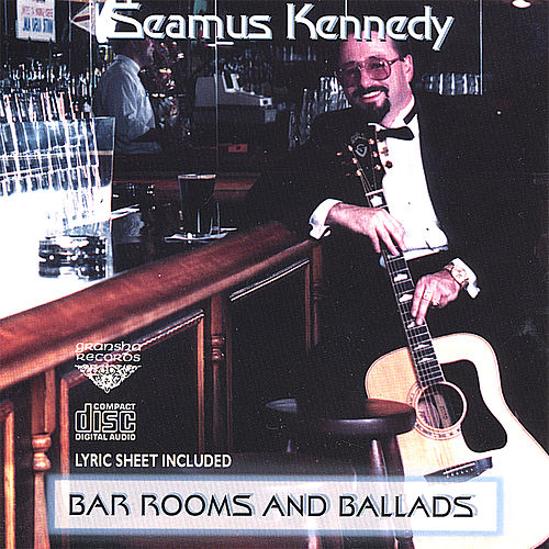 Bar Rooms & Ballads by Seamus Kennedy