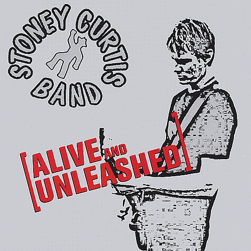 Alive & Unleashed by Stoney Curtis Band