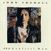 AKA The Graffiti Man by John Trudell