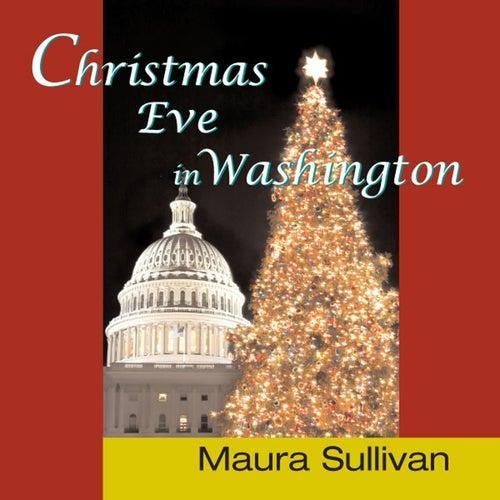 Christmas Eve In Washington - Single by Maura Sullivan