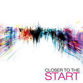Closer To The Start by Fellowship Church