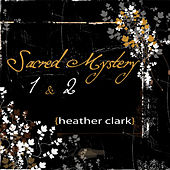 Sacred Mystery 1 & 2 by Heather Clark