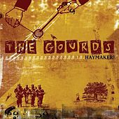Haymaker! van The Gourds