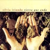 Tierra Que Anda by Silvia Iriondo