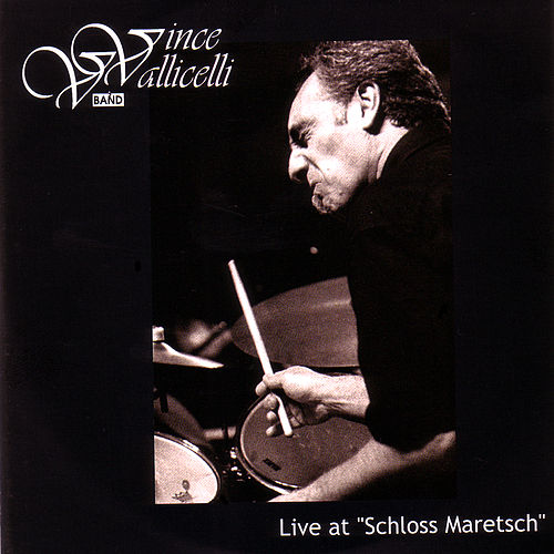 Live At Schloss Maretsch by Vince Vallicelli Band