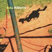 Já tô te esperando de Edu Ribeiro