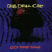 CD Type Thing by Big Drill Car