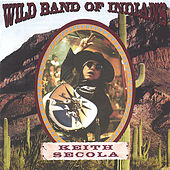Wild Band of Indians by Keith Secola