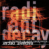Radiant Decay: A Tribute To Nine Inch Nails von Various Artists