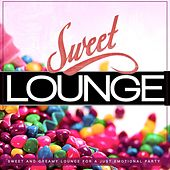 Sweet Lounge (Sweet and Creamy Lounge for a Just Emotional Party) by Various Artists