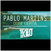 Dose Certa by Pablo Martins