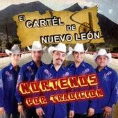 Nortenos Por Tradicion by El Cartel De Nuevo Leon