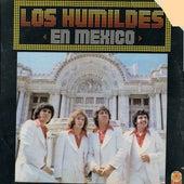 En Mexico by Los Humildes