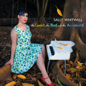 The Good, The Bad And The Awkward von Sally Whitwell