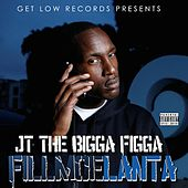 Fillmoelanta by JT the Bigga Figga