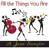 All The Things You Are: A Jazz Sampler by Various Artists