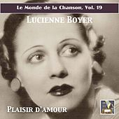 Le Monde de la Chanson, Vol. 19: Parlez-moi d'amour – Chansons essentielles de Lucienne Boyer (Digital Remaster) by Lucienne Boyer