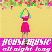 House Music all night long von Various Artists